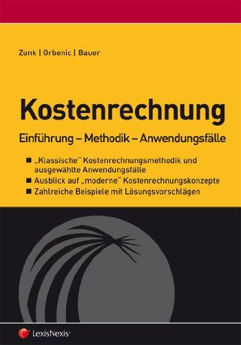 Kostenrechnung: Einführung - Methodik - Anwendungsfälle